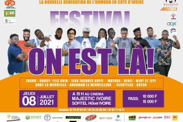 """FESTIVAL """"ON EST LA"""" : LA NOUVELLE GENERATION DE L'HUMOUR EN CÔTE D'IVOIRE"""