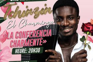TCHINZIN EL CHARMIGO- ONE MAN SHOW « LA CONFERENCIA CHARMANTE »